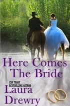 Here Comes the Bride ebook by Laura Drewry