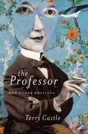The Professor and Other Writings ebook by Terry Castle