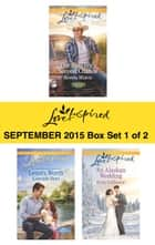 Love Inspired September 2015 - Box Set 1 of 2 - An Anthology eBook by Brenda Minton, Lenora Worth, Belle Calhoune