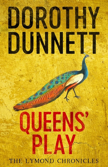 Queens' Play - The Lymond Chronicles Book Two ebook by Dorothy Dunnett