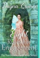 Eight Rules For Engagement ebook by Dayna Quince