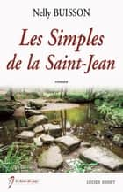 "Les Simples de la Saint-Jean - Par l'auteur du best-seller ""La maison au bout du village"" ebook by Nelly Buisson"