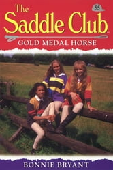 Saddle Club 55: Gold Medal Horse ebook by Bonnie Bryant