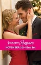 Harlequin Romance November 2014 Box Set - An Anthology eBook by Susan Meier, Rebecca Winters, Barbara Hannay,...