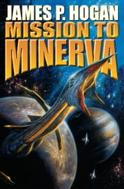 Mission to Minerva ebook by James P. Hogan