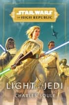 Star Wars: Light of the Jedi (The High Republic) ebook by Charles Soule