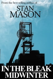 In the Bleak Midwinter ebook by Stan Mason