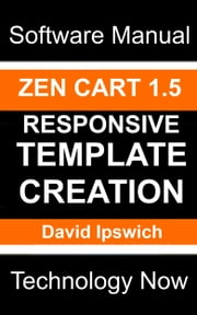 Zen Cart 1.5 Responsive Template Creation ebook by David Ipswich