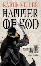 Hammer of God ebook by Karen Miller