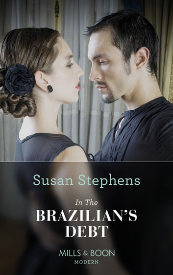In the Brazilian's Debt (Mills & Boon Modern) (Hot Brazilian Nights!, Book 1) ekitaplar by Susan Stephens
