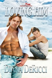 Loving Him ebook by Diana DeRicci