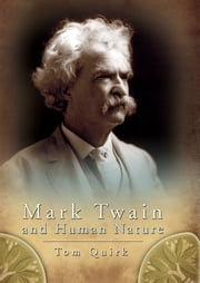 Mark Twain and Human Nature ebook by Tom Quirk