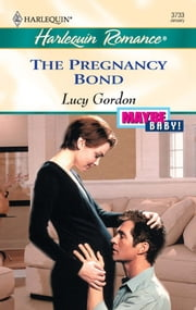 The Pregnancy Bond ebook by Lucy Gordon