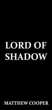 Lord of Shadow ebook by Matthew Cooper