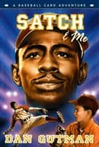 Satch & Me ebook by Dan Gutman