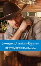 Harlequin American Romance September 2014 Bundle - Her Forever Cowboy\The Texan's Twins\The Surprise Triplets\Cowboy in the Making ebook by Marie Ferrarella, Pamela Britton, Jacqueline Diamond,...
