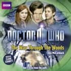 Doctor Who: The Way Through The Woods audiobook by