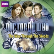Doctor Who: The Way Through The Woods audiobook by Una McCormack