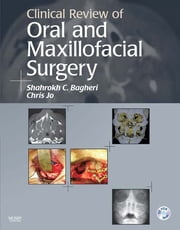 Clinical Review of Oral and Maxillofacial Surgery - E-Book ebook by Shahrokh C. Bagheri, BS, DMD,...
