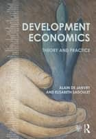 Development Economics - Theory and practice ebook by Alain de Janvry, Elisabeth Sadoulet