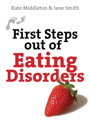 First Steps Out of Eating Disorders ebook by Kate Middleton,Jane Smith