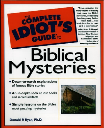 The Complete Idiot's Guide to Biblical Mysteries ebook by Donald Ryan