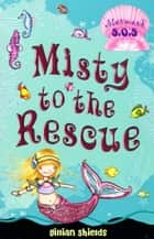 Misty to the Rescue - Mermaid SOS 1 ebook by Helen Turner, Ms Gillian Shields