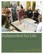 Independent for Life - Homes and Neighborhoods for an Aging America ebook by Henry Cisneros, Margaret Dyer-Chamberlain, Jane Hickie