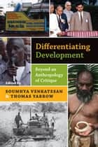 Differentiating Development ebook by Soumhya Venkatesan,Thomas Yarrow