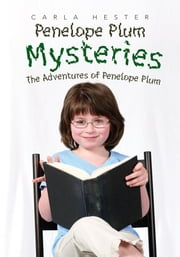 Penelope Plum Mysteries - The Adventures of Penelope Plum ebook by Carla Hester