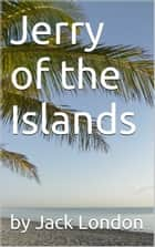 Jerry of the Islands ebook by by Jack London