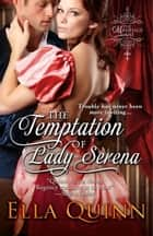 The Temptation of Lady Serena ebook by Ella Quinn