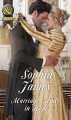 Marriage Made In Hope (Mills & Boon Historical) (The Penniless Lords, Book 4) ebook by Sophia James
