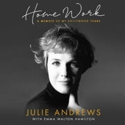 Home Work - A Memoir of My Hollywood Years audiobook by Julie Andrews