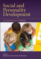 Social and Personality Development - An Advanced Textbook ebook by Michael E. Lamb, Marc H. Bornstein