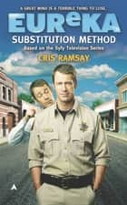 Eureka: Substitution Method ebook by Cris Ramsay