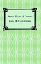 Anne's House of Dreams ebook by Lucy M. Montgomery