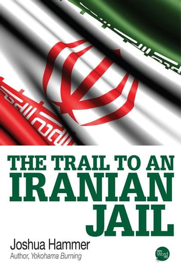 The Trail to an Iranian Jail ebook by Joshua Hammer