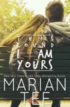 This Round I'm Yours (Play With Me 2) ebook by Marian Tee