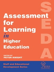 Assessment for Learning in Higher Education ebook by Knight, Peter
