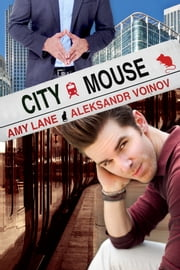 City Mouse ebook by Amy Lane,Aleksandr Voinov