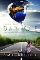 Day One (Four Day Time Jump) ebook by Amy Richie