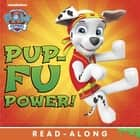 Pup-Fu Power! (PAW Patrol) ebook by Nickelodeon Publishing