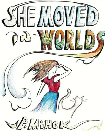 She Moved In Worlds - Part 1 ebook by JP Mihok