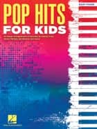Pop Hits for Kids ebook by Hal Leonard Corp.