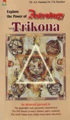 Explore the power of astrology gain better understanding of explore the power of astrology trikona one ebook by draprashar dr fandeluxe Epub