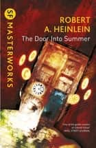 The Door into Summer ebook by Robert A. Heinlein