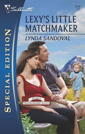 Lexy's Little Matchmaker ebook by Lynda Sandoval