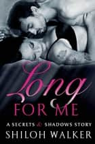 Long For Me ebook by Shiloh Walker