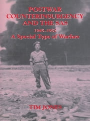 Post-war Counterinsurgency and the SAS, 1945-1952 - A Special Type of Warfare ebook by Tim Jones